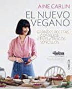 el nuevo vegano: grandes recetas, consejos utiles y trucos sencillos-aine carlin-9788428216623