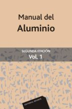 manual del aluminio vol. 1 (2ª ed.)-w. hufnagel-9788429160123
