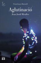 aglutinació (premi joanot martorell 2018)-joan jordi miralles-9788429776423
