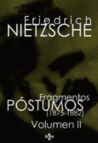 fragmentos postumos: volumen ii (1875-1882)-friedrich nietzsche-9788430948123
