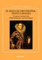 el siglo de oro español: texto e imagen-i. arellano-9788431327323