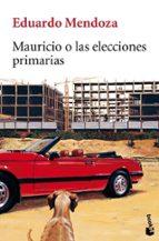 mauricio o las elecciones primarias-eduardo mendoza-9788432217623