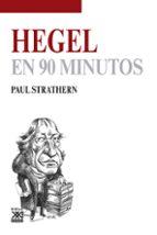 hegel en 90 minutos-paul strathern-9788432316623
