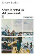 sobre la dictadura del proletariado (2ª ed.) etienne balibar 9788432317323