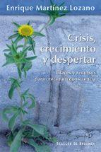 crisis, crecimiento y despertar enrique martinez lozano 9788433026323