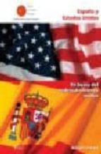 ESPAÑA Y ESTADOS UNIDOS: EN BUSCA DEL REDESCUBRIMIENTO MUTUO