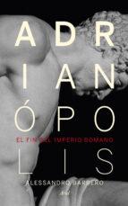 adrianopolis: el fin del imperio romano alessandro barbero 9788434418523