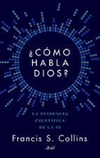 ¿cómo habla dios?-francis s. collins-9788434423923