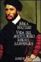 vida del aventurero mikael karvajalka mika waltari 9788435006323