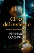el rey del invierno (i): crónicas del señor de la guerra-bernard cornwell-9788435062923