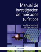 manual de investigacion de mercados turisticos-jesus manuel lopez bonilla-luis miguel lopez bonilla-9788436834123
