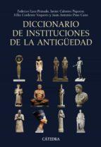 diccionario de instituciones de la antigüedad-federico lara peinado-javier cabrero piquero-9788437626123