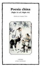poesia china: siglo xi a.c. siglo xx 9788437631523