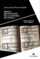 música renacentista de la catedral de cuenca jose luis de la fuente charfole 9788438105023