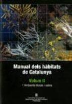 El libro de Manual dels habitats de catalunya ii: ambients litorals i salins autor VV.AA. TXT!