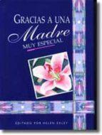 gracias a una madre muy especial: frases y citas para recordar helen exley 9788441402423