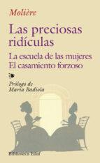 las preciosas ridiculas; la escuela de las mujeres; el casamiento forzoso-9788441404823
