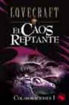 el caos reptante (colaboraciones i)-h.p. lovecraft-9788441413023