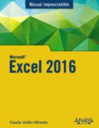 excel 2016 (manual imprescindible) claudia valdes miranda 9788441538023