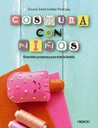 costura con niños: 15 proyectos para coser en familia sylvia santivañez pascual 9788441540323