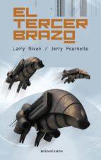 el tercer brazo-larry niven-jerry pournelle-9788445074923