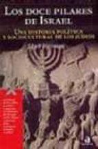 los doce pilares de israel: una historia politica y sociocultural de los judios-mark heirman-9788448307523