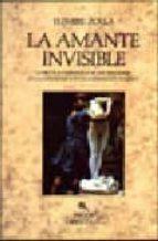 la amante invisible: la erotica chamanica en las religiones, en l a literatura y en la legitimacion politica-elemire zolla-9788449300523