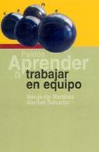 aprender a trabajar en equipo-margarita martinez escamilla-maribel salvador-9788449318023