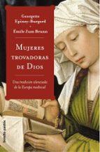 mujeres trovadoras de dios: una tradicion silenciada de la europa medieval georgette epiney burgard emilie zum brunn 9788449319723