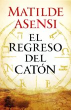 el regreso del catón (ebook)-matilde asensi-9788461773923