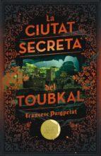 la ciutat secreta del toukbal (premi gran angular 2017)-francesc puigpelat-9788466143523
