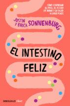 el intestino feliz: como controlar el peso, el estado de animo y la salud a largo plazo-justin sonnenburg-erica sonnenburg-9788466337823