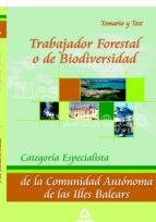 TRABAJADOR FORESTAL O DE BIODIVERSIDAD. CATEGORIA ESPECIALISTA. T EMARIO Y TEST.