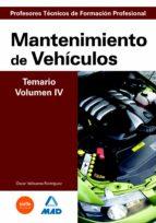 CUERPO DE PROFESORES TECNICOS DE FORMACION PROFESIONAL: MANTENIMI ENTO DE VEHICULOS: TEMARIO: VOLUMEN IV