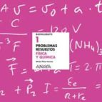 fisica y quimica, 1º bachillerato. problemas resueltos jose satoca valero monica perez herranz 9788466741323