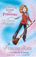 la princesa katie y la escoba de la bruja (el club de las princes as)-vivian french-9788466762823