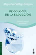psicologia de la seduccion alejandra vallejo nagera 9788467032123