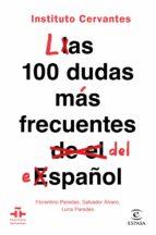 las 100 dudas mas frecuentes del español (instituto cervantes)-florentino paredes-salvador alvaro-luna paredes-9788467055023