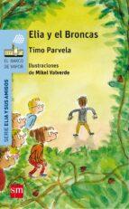 elia y el broncas-timo parvela-9788467592023