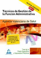 TECNICOS DE GESTION DE LA FUNCION ADMINISTRATIVA DE LA AGENCIA VA LENCIANA DE SALUD: TEST DE LA PARTE ESPECIFICA Y SUPUESTOS PRACTICOS