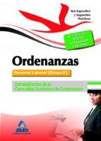 ORDENANZAS. PERSONAL LABORAL (GRUPO V) DE LA ADMINISTRACIÓN DE LA COMUNIDAD AUTÓNOMA DE EXTREMADURA. TEST ESPECIFICO Y SUPUESTOS PRACTICOS