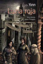 Yinn. Luna roja (Literatura Juvenil (A Partir De 12 Años) - Yinn)