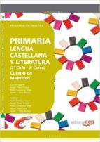 CUERPO DE MAESTROS. PRIMARIA. LENGUA CASTELLANA Y LITERATURA (2º CICLO - 3º CURSO). PROGRAMACIÓN DIDÁCTICA