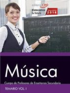 cuerpo de profesores de enseñanza secundaria. música. temario vol. i. 9788468167923