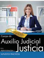 cuerpo auxilio judicial administración de justicia. supuestos prácticos 9788468169323