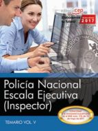 policia nacional: escala ejecutiva (inspector): temario (vol. v) 9788468186023