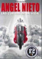 angel nieto: las curvas de la vida-tomas diaz-valdes-9788469759523