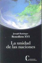 la unidad de las naciones-papa benedicto xvi-9788470575723