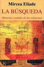 la busqueda: historia y sentido de las religiones-mircea eliade-9788472454323