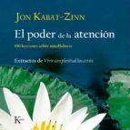 el poder de la atencion: 100 lecciones sobre mindfulness-jon kabat-zinn-9788472457423